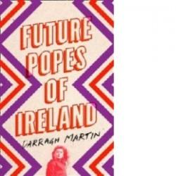 Future Popes of Ireland - Darragh Martin