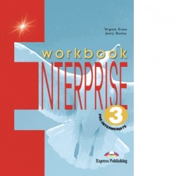 Curs limba engleza Enterprise 3 Caietul elevului - Jenny Dooley, Virginia Evans
