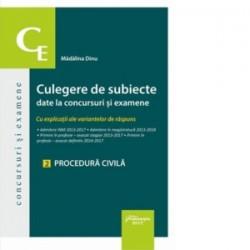 Culegere de subiecte date la concursuri si examene. 2 Procedura civila. Cu explicatii ale variantelor de raspuns - Madalina Din