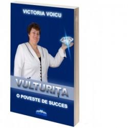 Vulturita. O poveste de succes - Victoria Voicu