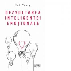 Dezvoltarea inteligentei emotionale - Rob Yeung