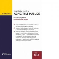 Legislatia privind achizitiile publice. Actualizata 3 iulie 2018 - Dumitru-Daniel Serban