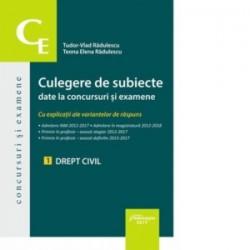 Culegere de subiecte date la concursuri si examene. 1 Drept civil. Cu explicatii ale variantelor de raspuns - Tudor-Vlad Radule