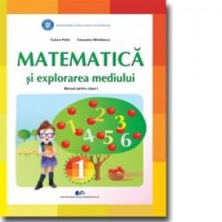 Matematica si explorarea mediului. Manual pentru clasa I - Cleopatra Mihailescu, Tudora Pitila