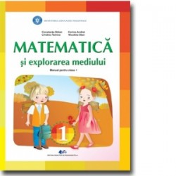 Matematica si explorarea mediului. Manual pentru clasa I - Constanta Balan, Cristina Voinea, Corina Andrei, Nicoleta Stan