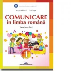 Comunicare in limba romana. Manual pentru clasa I - Cleopatra Mihailescu, Tudora Pitila