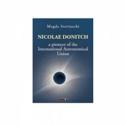 Nicolae Donitch. A pioneer of the International Astronomical Union - Magda Stavinschi
