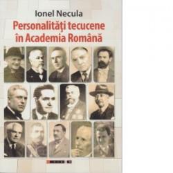 Personalitati tecucene in Academia Romana - Ionel Necula
