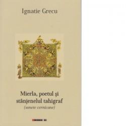 Mierla, poetul si stanjenelul tahigraf - Ignatie Grecu
