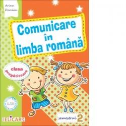 Comunicare in limba romana pentru clasa pregatitoare. Semestrul II. Caiet de lucru - Arina Damian