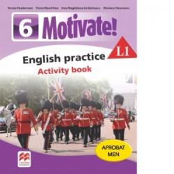 Motivate. English practice L1. Activity Book. Auxiliar pentru clasa a VI-a - Mariana Stoenescu, Fiona Mauchline, Emma Heyderman
