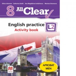All Clear. English practice L2. Activity Book. Auxiliar pentru clasa a VIII-a - Mariana Stoenescu, Olivia Johnston, Ana-Magdale