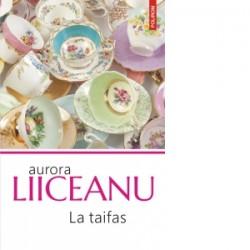 La taifas (editia 2018) - Aurora Liiceanu