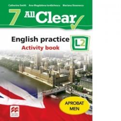 All Clear. English practice L2. Activity Book. Auxiliar pentru clasa a VII-a - Mariana Stoenescu, Ana-Magdalena Iordachescu, Ca