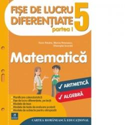 Fise de lucru diferentiate. Matematica: aritmetica si algebra. Clasa a V-a. Partea I - Florin Antohe, Marius Antonescu, Gheorgh