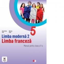 Limba moderna 2. Limba franceza. Manual pentru clasa a V-a (contine CD) - Mariana Visan , Elena Raisa Vlad