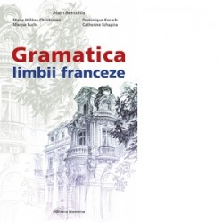 Gramatica limbii franceze - Alain Bentolila, Marie-Helene Christensen, Maryse Fuchs, Dominique Korach, Catherine Schapira