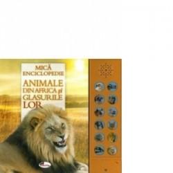 Mica enciclopedie. Animale din Africa si glasurile lor (carte cu sunete) -