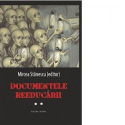 Documentele reeducarii (volumul II) - Mircea Stanescu