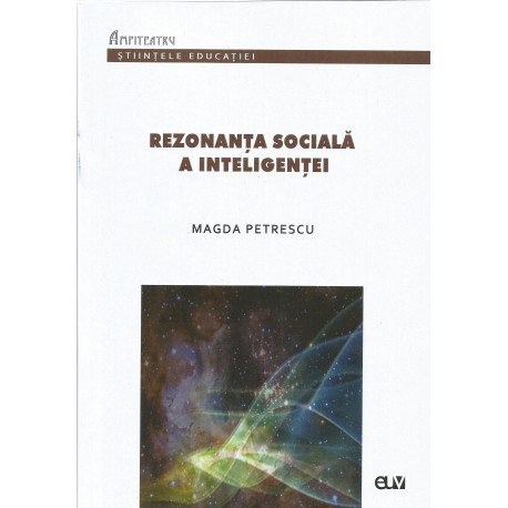 Rezonanta sociala a inteligentei - Magda Petrescu