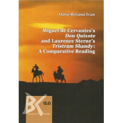 Miguel de Cervantes's Don Quixote and Laurence Sterne's Tristram Shandy: A Comparative Reading - Oana-Roxana Ivan