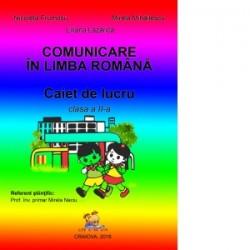 Comunicare in limba romana. Caiet de lucru pentru clasa a II-a - Mirela Mihailescu, Nicoleta Frumosu, Liliana Lazarica
