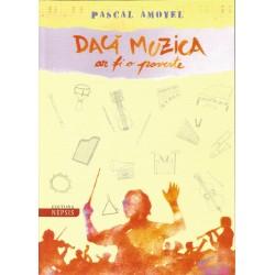 Daca muzica arfi o poveste - Pascal Amoyel