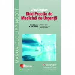Ghid Practic de Medicina de Urgenta Washington - Mark Levine, William Gilmore, Adela Golea