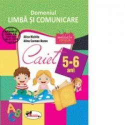 Domeniul Limba si comunicare. Caiet pentru 5-6 ani - Alice Nichita, Alina Carmen Bozon
