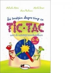 Sa invatam despre timp cu Tic-Tac. Caiet de activitati interdisciplinare. 5-6 ani - Mihaela Mitroi, Mirela Zivari, Nana Puchian