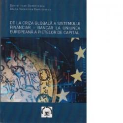 De la criza globala a sistemului financiar - bancar la Uniunea Europeana a pietelor de capital - Daniel Ioan Dumitrescu, Diana