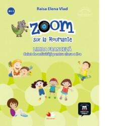 Zoom sur la Roumanie. Limba franceza. Caiet de activitati pentru clasa a II-a - Raisa Elena Vlad
