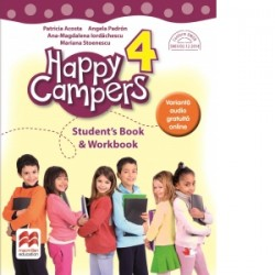 Happy Campers. Student Book, Workbook. Clasa a IV-a - Mariana Stoenescu, Ana-Magdalena Iordachescu, Patricia Acosta, Angela Pad