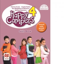 Happy Campers. Skills Book. Clasa a IV-a - Ana-Magdalena Iordachescu, Patricia Acosta, Angela Padron, Mariana Stoenescu
