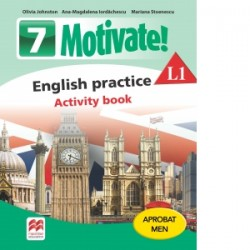 Motivate. English practice L1. Activity Book. Auxiliar pentru clasa a VII-a - Mariana Stoenescu, Olivia Johnston, Ana-Magdalena