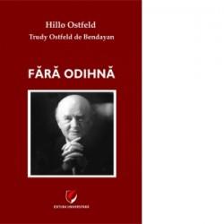 Fara odihna - Hillo Ostfeld, Trudy Ostfeld de Bendayan