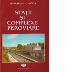 Statii si complexe feroviare - Sevastean I. Ianca