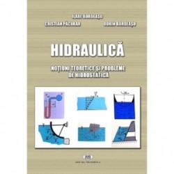 Hidraulica. Notiuni teoretice si probleme de hidrostatica - Ilare Bordeasu, Cristian Pacurar, Dorin Bordeasu