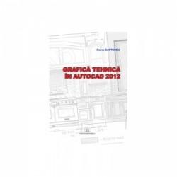 Grafica tehnica in AUTOCAD 2012 - Doina Saftencu