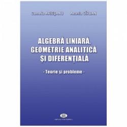 Algebra liniara, geometrie analitica si diferentiala. Teorie si probleme - Camelia Ariesanu, Anania Girban