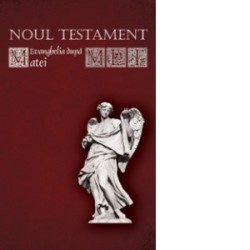 Noul Testament. Evanghelia dupa Matei -