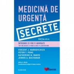 Medicina de urgenta. Secrete. Edita a VI-a - Adela Golea, Vincent Markovchick, Peter Pons, Katherine Bakes, Jennie Buchanan