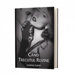 Cand trecutul revine - Lorena Lenn