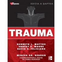 Trauma. Tratat si atlas. Editia a VII-a - Kenneth L. Mattox, Ernest E. Moore, David V. Feliciano
