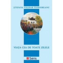 Viata cea de toate zilele - Stefana Velisar Teodoreanu