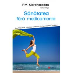 Sanatatea fara medicamente - Pierre Valentin Marchesseau