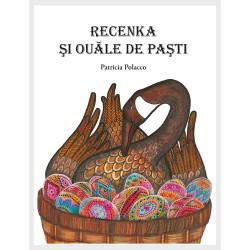 Recenka și ouăle de Paști - Patricia Polacco