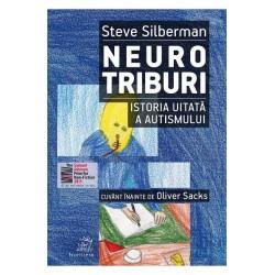 Neurotriburi. Istoria uitată a autismului - Steve Silberman