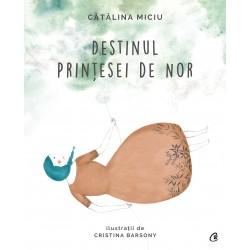 Destinul Prințesei de Nor - Cătălina Miciu