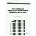 Manual de relații și organizații internaționale pentru studenții la drept - Lucian Bojin